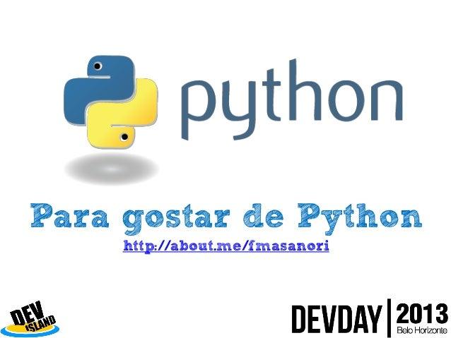 Para gostar de Python http://about.me/fmasanori