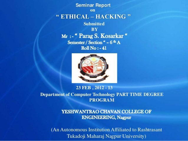 """Seminar Report                    on      """" ETHICAL – HACKING """"                   Submitted                      BY       ..."""