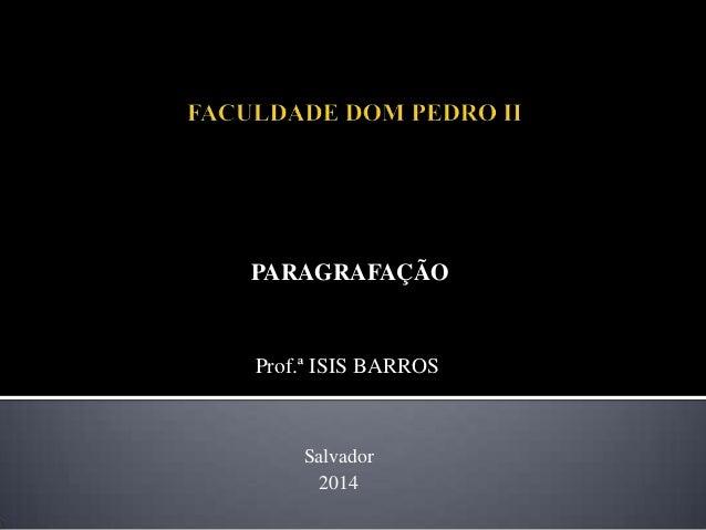 Prof.ª ISIS BARROS PARAGRAFAÇÃO Salvador 2014