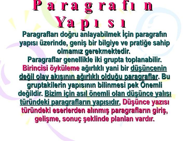 Paragrafın Yapısı Paragrafları doğru anlayabilmek İçin paragrafın yapısı üzerinde, geniş bir bilgiye ve pratiğe sahip olma...