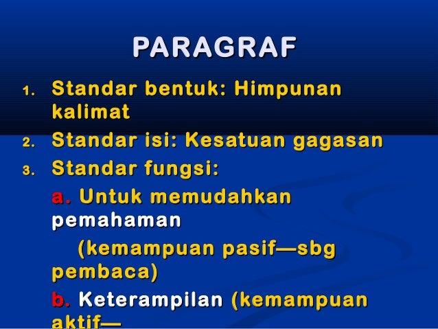 PARAGRAFPARAGRAF 1.1. Standar bentuk: HimpunanStandar bentuk: Himpunan kalimatkalimat 2.2. Standar isi: Kesatuan gagasanSt...