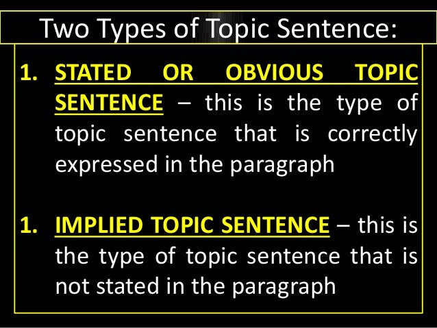 implied topic sentence 52 effective means for writing a paragraph implied topic sentences work well if the writer has a firm idea of what he or she intends to say in the paragraph and.