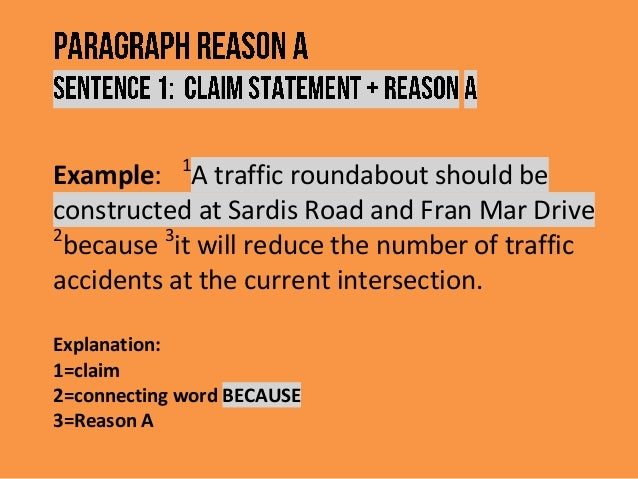 Example: 1 A traffic roundabout should be constructed at Sardis Road and Fran Mar Drive 2 because 3 it will reduce the num...