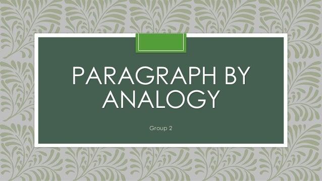 paragraph development by analogy Paragraph development by analogy develops an idea by means of a comparison with a similar idea paragraph development by analogy.
