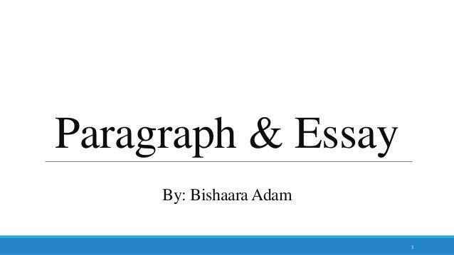 Paragraph & Essay 1 By: Bishaara Adam