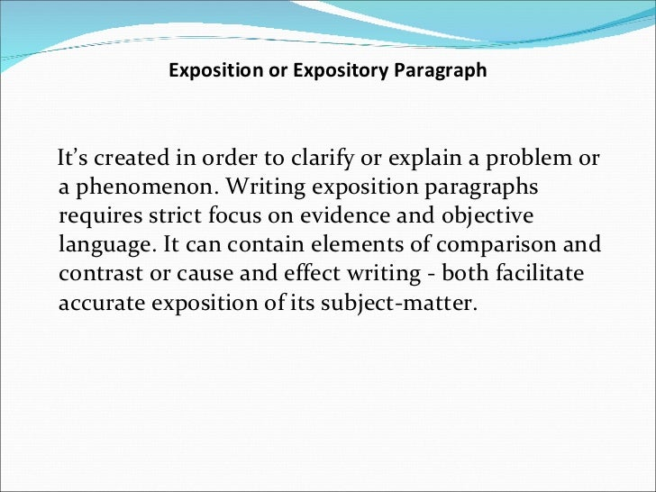 expository paragraph writing Expository paragraphs are found in the books that you read for school or the instructions that you read when trying to repair write expository paragraph thanks.