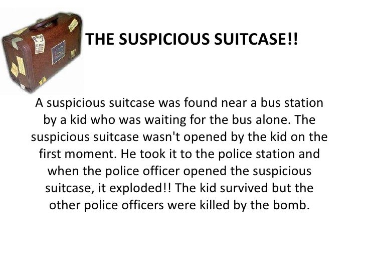THE SUSPICIOUS SUITCASE!! A suspicious suitcase was found near a bus station  by a kid who was waiting for the bus alone. ...