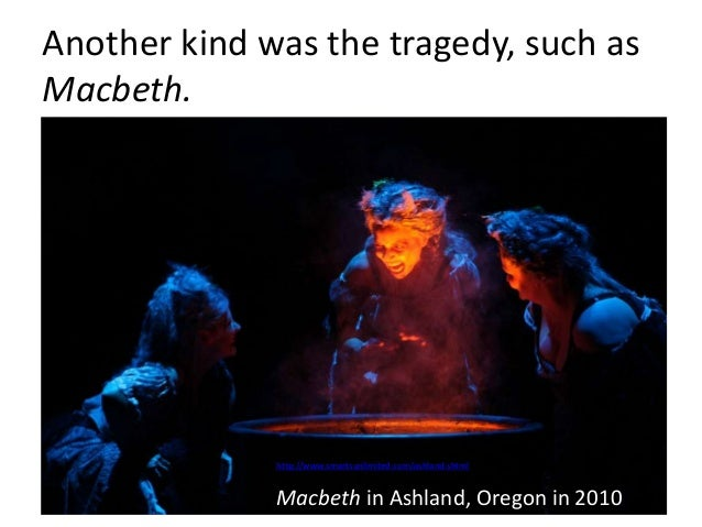 a review of william shakespeares tragedy macbeth 'lady macbeth is embittered, anguished, and her grief is what has become twisted into murderous ambition' macbeth shakespeare's tragedy and noir-thriller prototype macbeth appears in a .
