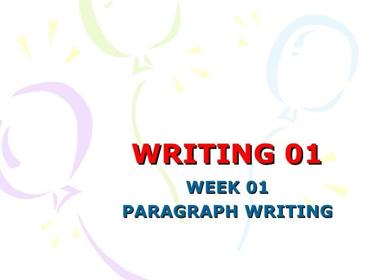 WRITING 01     WEEK 01PARAGRAPH WRITING