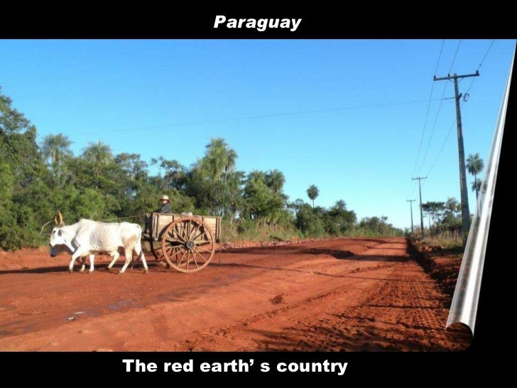 The red earth' s country Paraguay