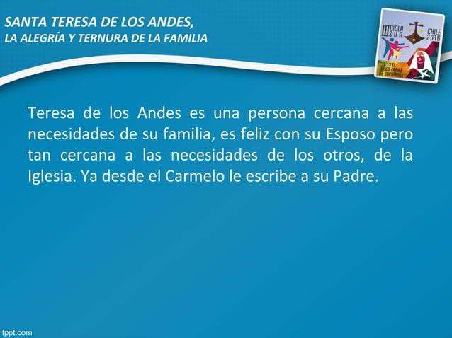 Teresa de los Andes es una persona cercana a las necesidades de su familia, es feliz con su Esposo pero tan cercana a las ...
