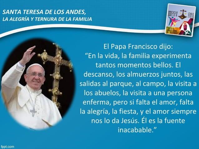 """El Papa Francisco dijo: """"En la vida, la familia experimenta tantos momentos bellos. El descanso, los almuerzos juntos, las..."""