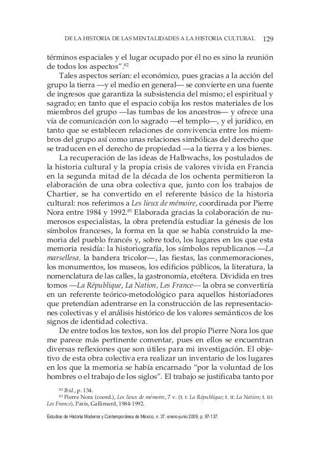 129DE LA HISTORIA DE LAS MENTALIDADES A LA HISTORIA CULTURAL Estudios de Historia Moderna y Contemporánea de México, n. 37...