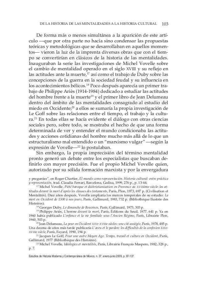 103DE LA HISTORIA DE LAS MENTALIDADES A LA HISTORIA CULTURAL Estudios de Historia Moderna y Contemporánea de México, n. 37...