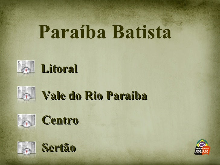 Paraíba Batista Litoral Vale do Rio Paraíba Centro Sertão