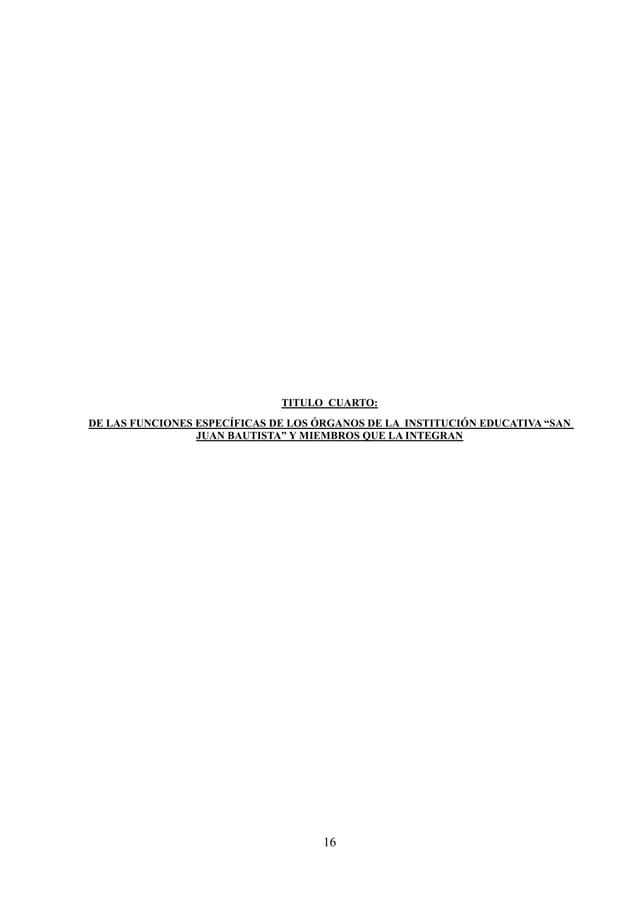 """17 CAPÍTULO IV DE LAS FUNCIONES ESPECÍFICAS DE LOS ÓRGANOS DE LA INSTITUCIÓN EDUCATIVA """"SAN JUAN BAUTISTA"""" Y MIEMBROS QUE ..."""