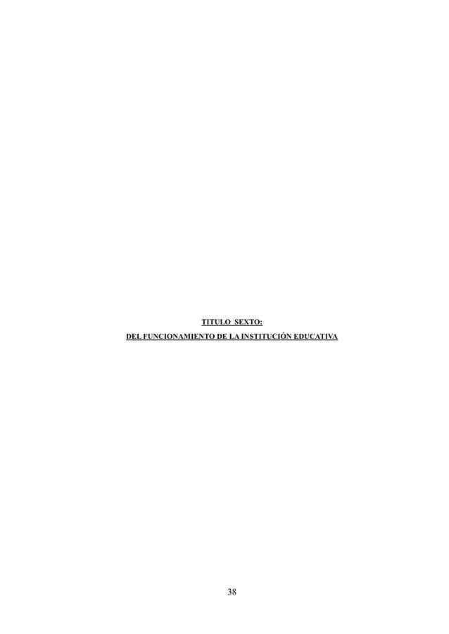 39 CAPITULO VI DEL FUNCIONAMIENTO DE LA INSTITUCIÓN EDUCATIVA ARTÍCULO 57. El año lectivo inicia el 01 de marzo en este me...