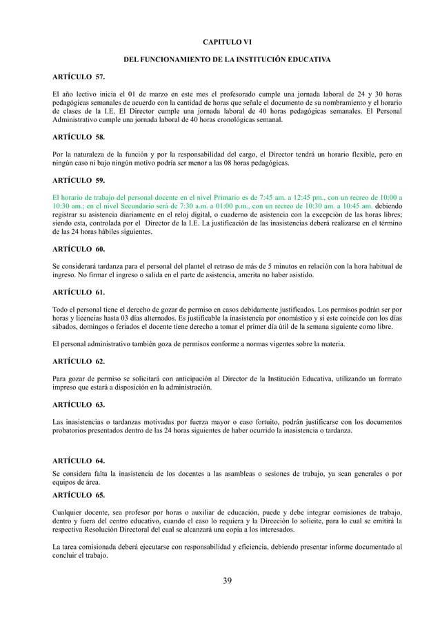 40 ARTÍCULO 66. Se considera como inasistencias: 1. No firmar el ingreso y salida en el parte de asistencia y/o reloj digi...