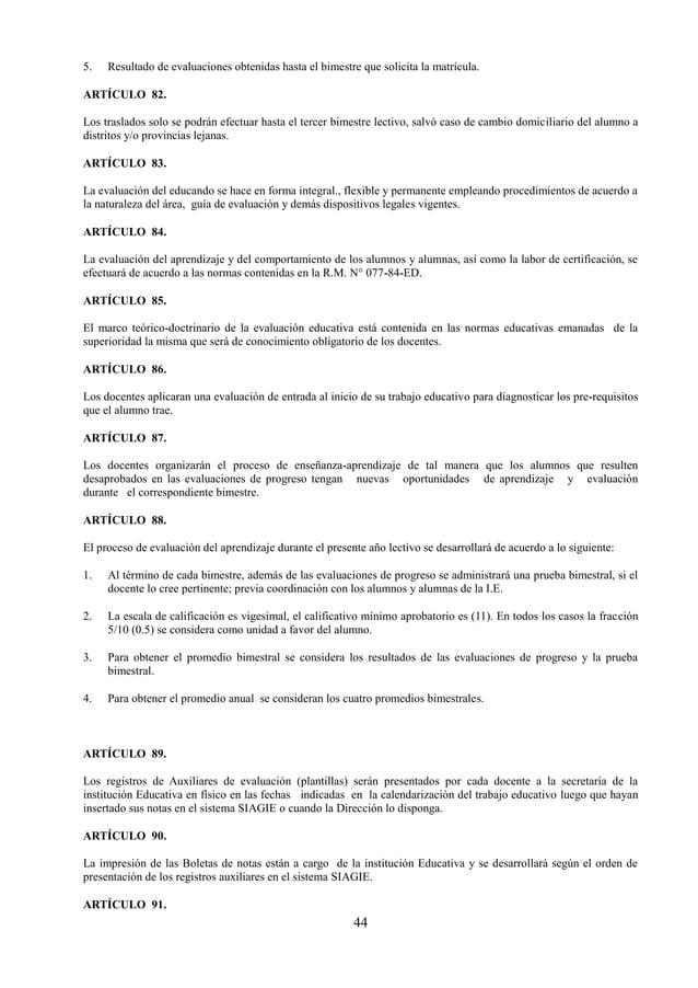 45 El registro Oficial de evaluación será impreso en la institución Educativa únicamente cuando el docente de aula y/o áre...