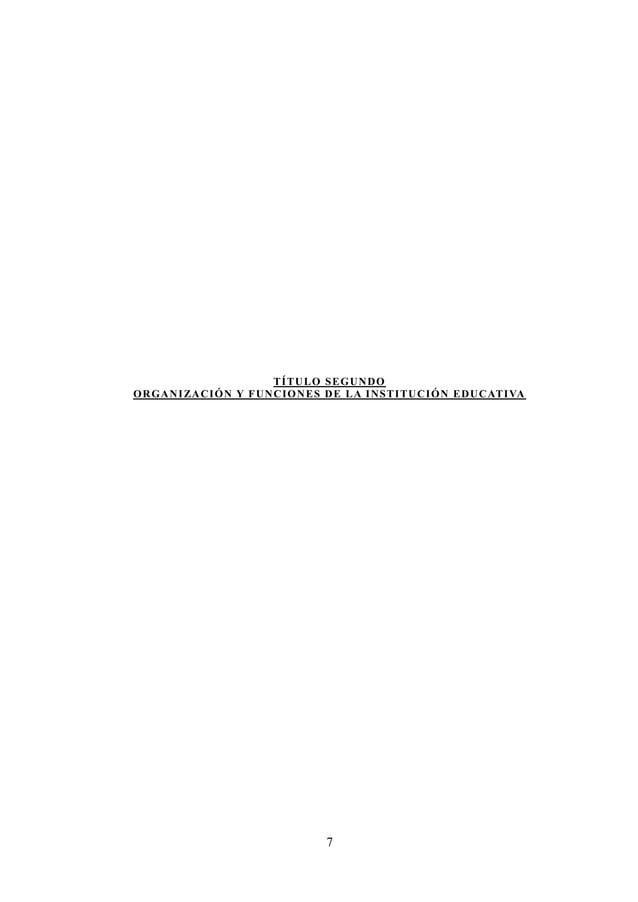 8 CAPÍTULO II CREACIÓN, NOMBRE, FINES, OBJETIVOS, FUNCIONES GENERALES DE LA INSTITUCIÓN EDUCATIVA ARTÍCULO 5. DE LA CREACI...