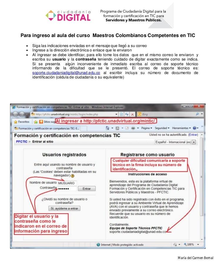 Para ingreso al aula del curso Maestros Colombianos Competentes en TIC     Siga las indicaciones enviadas en el mensaje q...