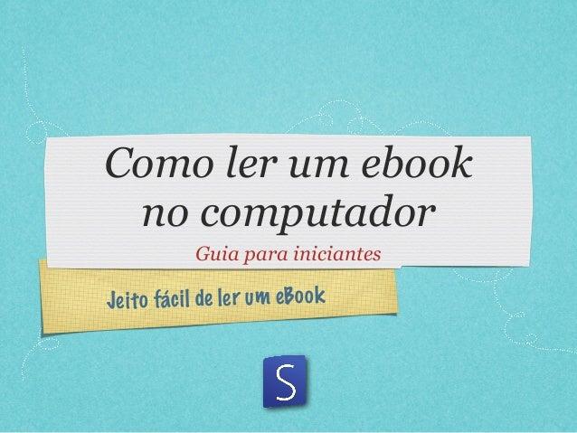 Jeito fácil de ler um eBookComo ler um ebookno computadorGuia para iniciantes