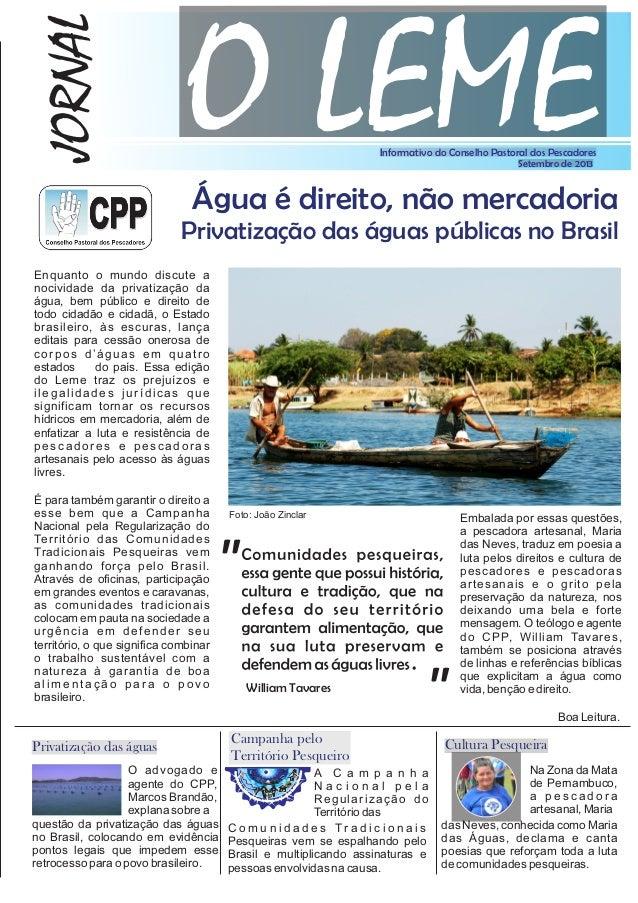 Enquanto o mundo discute a nocividade da privatização da água, bem público e direito de todo cidadão e cidadã, o Estado br...