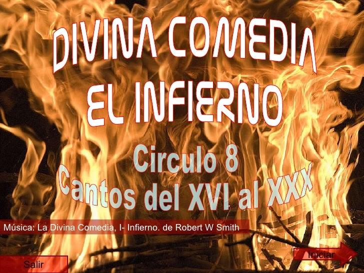 DIVINA COMEDIA EL INFIERNO Circulo 8  Cantos del XVI al XXX Iniciar Música:  La Divina Comedia, I- Infierno. de Robert W S...