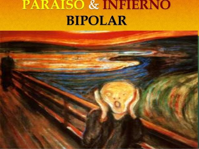 PARAÍSO & INFIERNO BIPOLAR