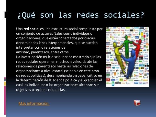 Ventajas de las redes sociales Reencuentro con conocidos. Excelentes para propiciar contactos afectivos nuevos como: bús...