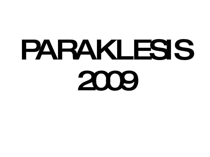 PARAKLESIS 2009