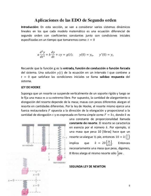 II Aplicaciones de las EDO de Segundo orden Introducción: En esta sección, se van a considerar varios sistemas dinámicos l...