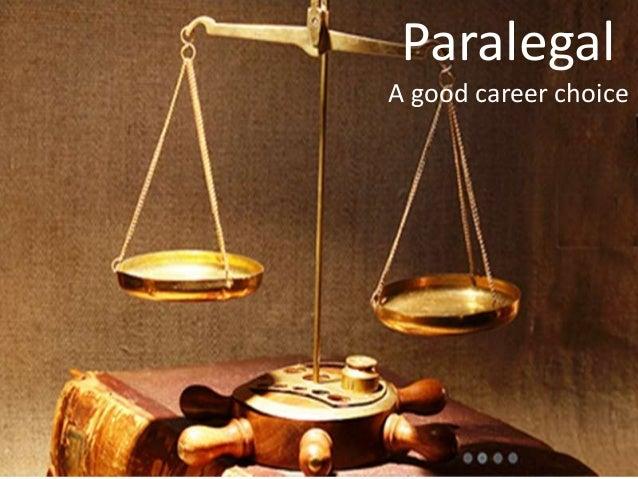 Paralegal A good career choice