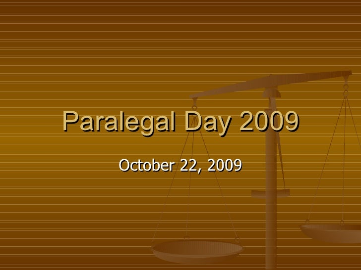 Paralegal Day 2009 October 22, 2009