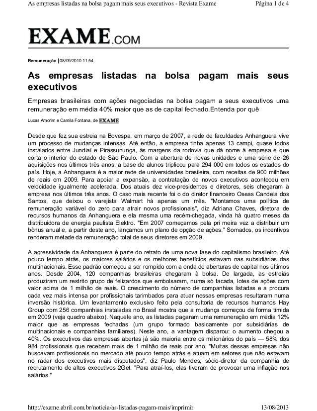 Remuneração 08/09/2010 11:54 As empresas listadas na bolsa pagam mais seus executivos Empresas brasileiras com ações negoc...