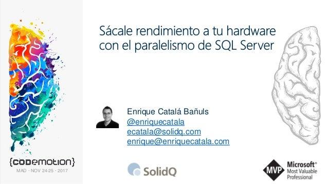 ecatala@solidq.com | @enriquecatala Enrique Catalá Bañuls @enriquecatala ecatala@solidq.com enrique@enriquecatala.com MAD ...