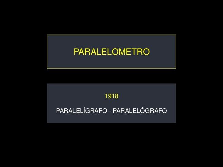 PARALELOMETRO            1918PARALELÍGRAFO - PARALELÓGRAFO