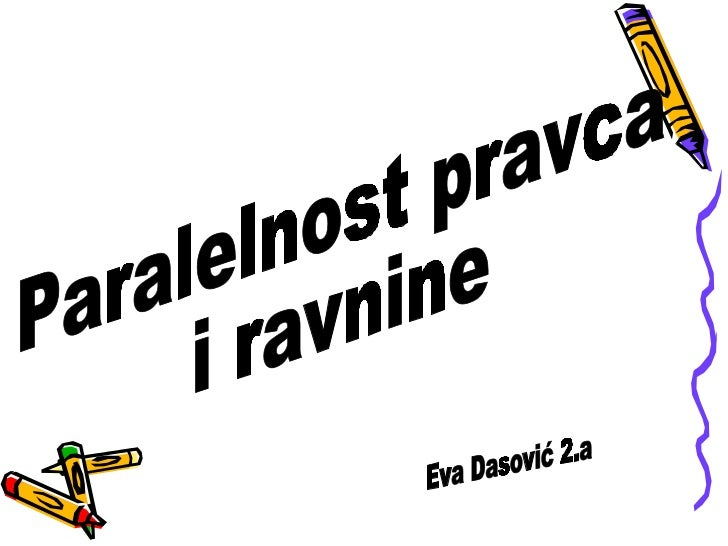 Paralelnost pravca  i ravnine Eva Dasović 2.a