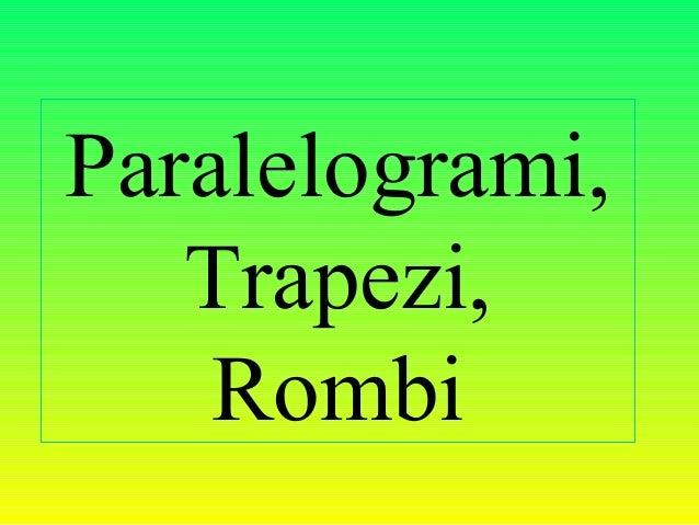 Paralelogrami, Trapezi, Rombi