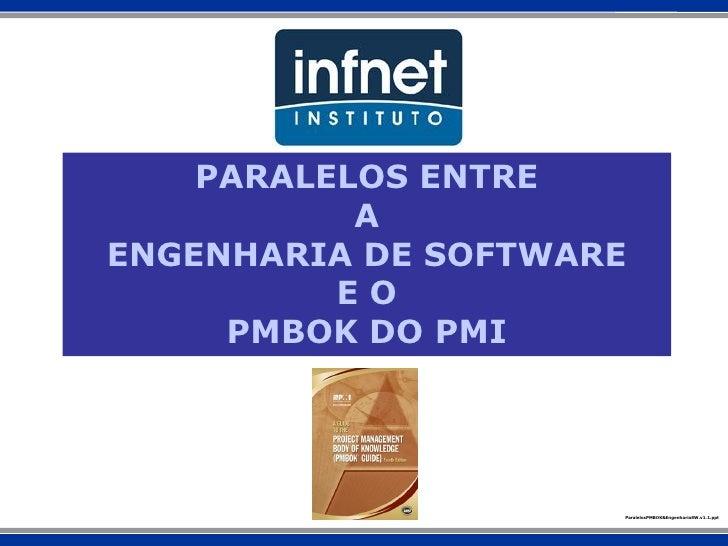 Paralelos Pmbok & Engenharia de Software