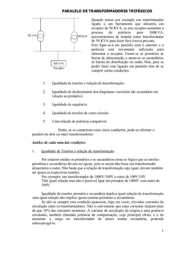 1 PARALELO DE TRANSFORMADORES TRIFÁSICOS Quando temos por exemplo um transformador ligado a um barramento que alimenta um ...