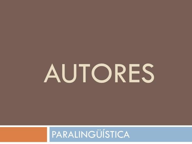 AUTORES PARALINGÜÍSTICA