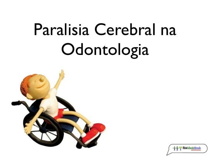 Paralisia Cerebral na     Odontologia