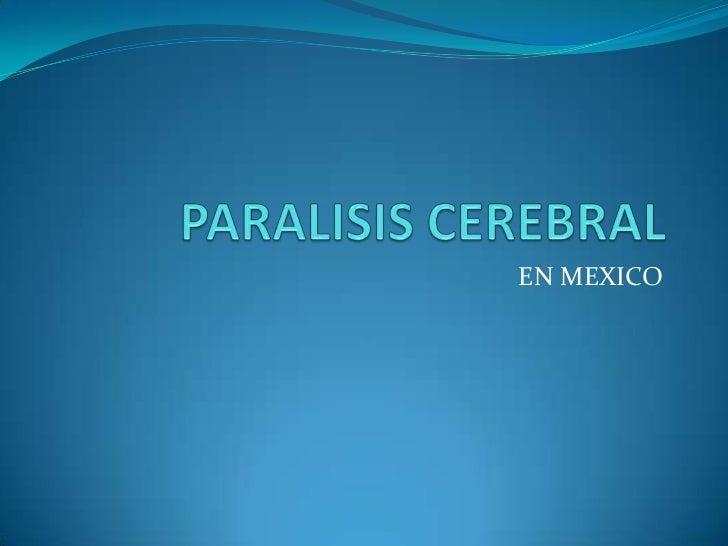 PARALISIS CEREBRAL<br />EN MEXICO<br />