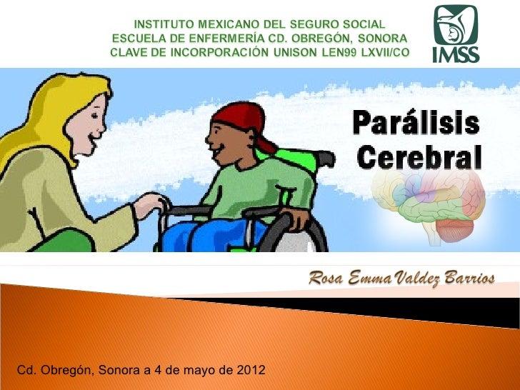 Cd. Obregón, Sonora a 4 de mayo de 2012
