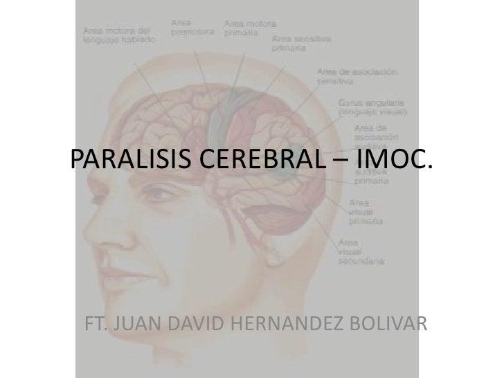 PARALISIS CEREBRAL – IMOC. FT. JUAN DAVID HERNANDEZ BOLIVAR