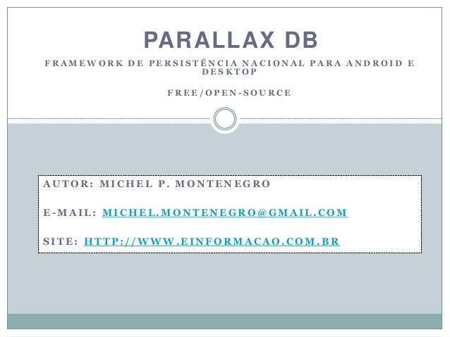 PARALLAX DBFRAMEWORK DE PERSISTÊNCIA NACIONAL PARA ANDROID E                    DESKTOP                FREE/OPEN-SOURCEAUT...