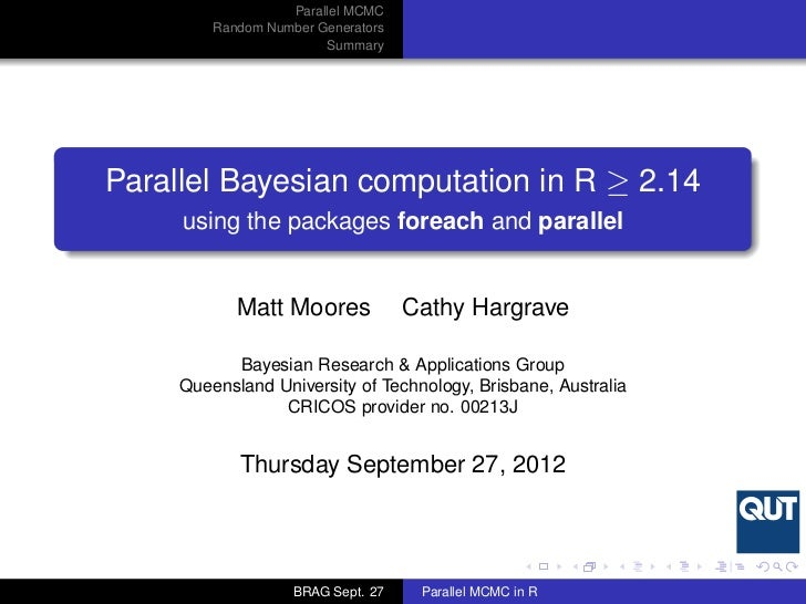 Parallel MCMC         Random Number Generators                        SummaryParallel Bayesian computation in R ≥ 2.14    ...