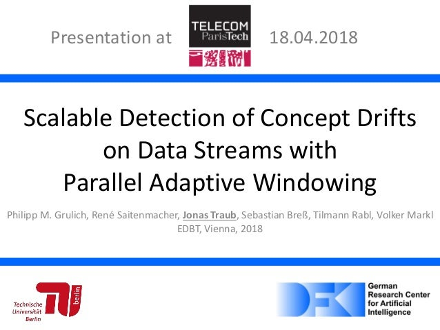 P. M. Grulich, R. Saitenmacher, J. Traub, S. Breß, T. Rabl, V. Markl - Scalable Detection of Concept Drifts on Data Stream...