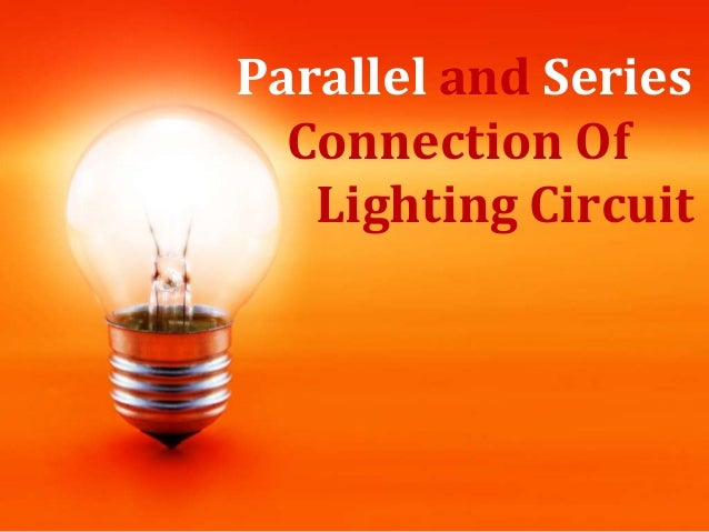 Parallel and Series  Connection Of  Lighting Circuit